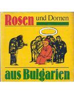 Rosen und Dornen aus Bulgarien - Tenju Pindarew