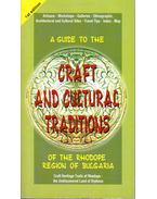 A Guide to The Craft and Cultural Traditions of The Rhodope Region of Bulgaria - Teodorina Lessidrenska