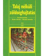 Talaj nélküli zöldséghajtatás - Terbe István, Slezák Katalin