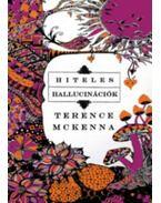 Hiteles hallucinációk - Terence McKenna