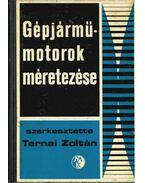 Gépjárműmotorok méretezése - Ternai Zoltán