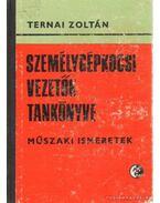 Személygépkocsi vezetők tankönyve - Műszaki ismeretek - Ternai Zoltán