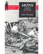 Mons Retreat to Victory - TERRAINE, JOHN