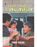 Fifth-Grade Frankenstein - Terri Fields
