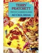 Agyaglábak - Terry Pratchett