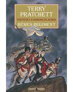 Rémes regiment - Történet a korongvilágról - Terry Pratchett