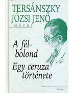 A félbolond - Egy ceruza története - Tersánszky Józsi Jenő
