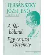 A félbolond / Egy ceruza története - Tersánszky Józsi Jenő