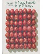 Nagy húsvéti képeskönyv - Tészabó Júlia