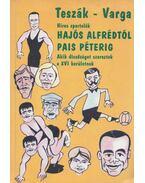 híres sportolók Hajós Alfrédtól Pais Péterig - Teszák Sándor, Varga Ferenc