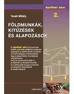 Földmunkák, kitűzések és alapozások - Építési abc 2. - Teveli Mihály