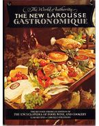 The New Larousse Gastronomique: The World's Standard Encyclopedia of Food, Wine, and Cookery - Prosper Montagné