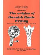 The Origins of Hunnish Runic Writing - Varga Géza