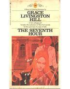 The Seventh Hour - Hill, Grace Livingstone