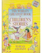 The World's greatest book of children's stories