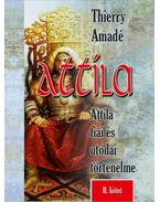 Attila - Attila fiaiés utódai történelme - II. kötet - Thierry Amadé