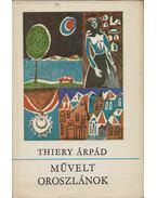 Művelt oroszlánok (dedikált) - Thiery Árpád