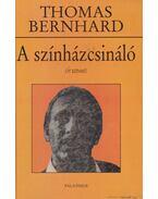 A színházcsináló - Thomas Bernhard