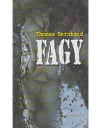 Fagy - Thomas Bernhard