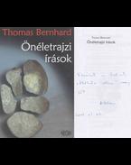 Önéletrajzi írások (Lőrinczy Attila fordító által dedikált) - Thomas Bernhard