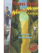 Sikoltó barlangok - Mark Mega és Fantom 2. - Thomas Brezina