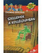 Szellemek a kollégiumban - Thomas Brezina