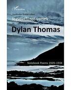 Dylan Thomas: Jegyzetfüzet-versek - Thomas, Dylan