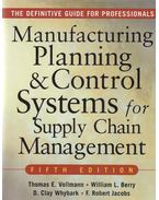 Manufacturing Planning & Control Systems for Supply Chain Management - Thomas E. Vollmann, D. Clay Whybark, William L. Berry, F. Robert Jacobs