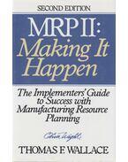 MRP II: Making It Happen - Thomas F. Wallace