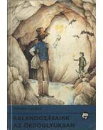 Kalandozásaink az Ördöglyukban - Thomas Hardy