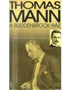 A Buddenbrook ház - Egy család alkonya - Thomas Mann