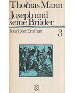 Joseph und seine Brüder - Joseph, der Ernährer - Thomas Mann