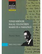Tonio Kröger / Halál Velencében / Mario és a varázsló - Thomas Mann