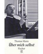 Über mich selbst - Thomas Mann