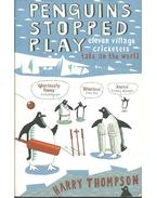 Penguins Stopped Play - eleven village cricketers take on the world - THOMPSON, HARRY