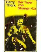 Der Tiger von Shangri-La - Thürk, Harry
