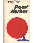 Pearl Harbor - Thürk, Harry