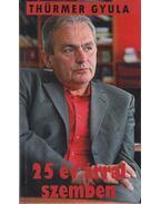 25 év árral szemben (Dedikált) - Thürmer Gyula
