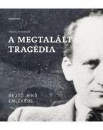 A megtalált tragédia - Thuróczy Gergely (összeáll.)