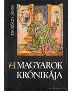 A magyarok krónikája - Thuróczy János