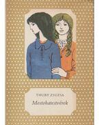Mostohatestvérek - Thury Zsuzsa