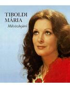 Tiboldi Mária - Művészbejáró - Tiboldi Mária