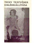 A Tichy testvérek emlékkiállítása (dedikált) - F. Mihály Ida