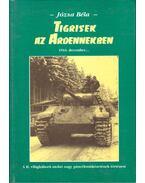Tigrisek az Ardennekben (dedikált) - Józsa Béla