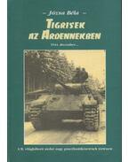 Tigrisek az Ardennekben - Józsa Béla