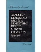 A szociáldemokrata párt és a nemzetiségi kérdés Magyarországon 1919-1945 - Tilkovszky Loránt