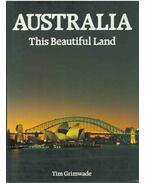 Australia - This Beautiful Land - Tim Grimwade