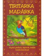 Tiritarka madárka - Baka Judit, Péterfy Emília