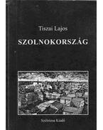 Szolnokország - Tiszai Lajos
