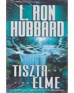 Tiszta test, tiszta elme - L. Ron Hubbard